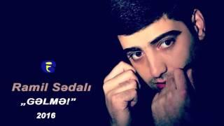 Ramil Sedalı - Gelme | 2016