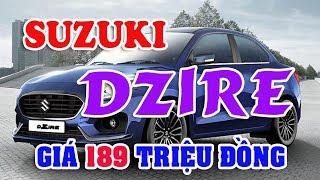 SUZUKI Dzire giá chỉ có 189 triệu đồng | Hàng loạt xe SUZUKI giá rất rẻ sẽ về Việt Nam vào năm 2018