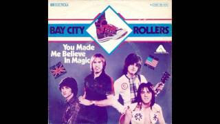 Bay City Rollers - You made me believe in magic