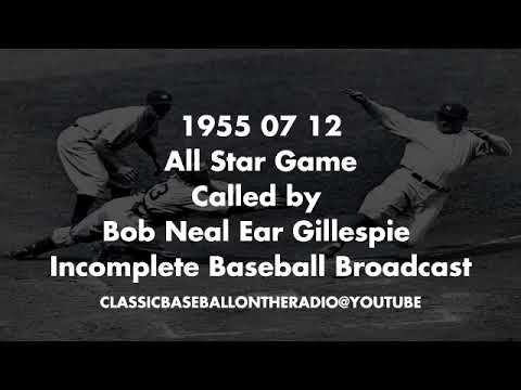 1955 07 12 All Star Game Called by Bob Neal Ear Gillespie Incomplete Baseball Broadcast