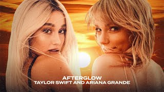 Ariana Grande, Taylor Swift - Afterglow
