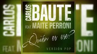 ¿Quién es ese? (Versión Pop) - Carlos Baute (Video)