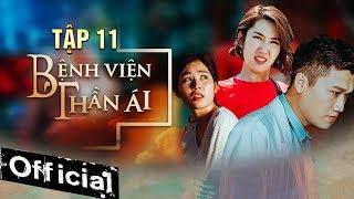 Phim Hay 2019 Bệnh Viện Thần Ái Tập 11 | Thúy Ngân, Xuân Nghị, Quang Trung, Kim Nhã, Nam Anh