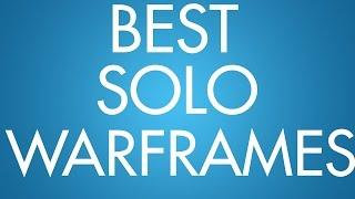 WF: Top 5 Solo Warframes