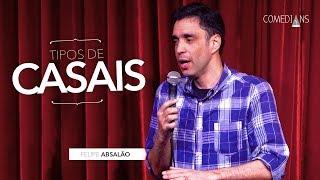 Felipe Absalão - Tipos de Casais (Comedians Comedy Club)