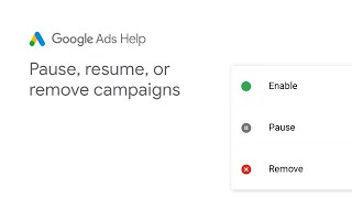 Google Ads Help: Pause, remove or resume campaigns