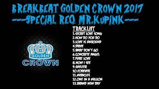 Gambar cover NEW BREAKBEAT GOLDEN CROWN SET SPECIAL REQ  MR KUPINK