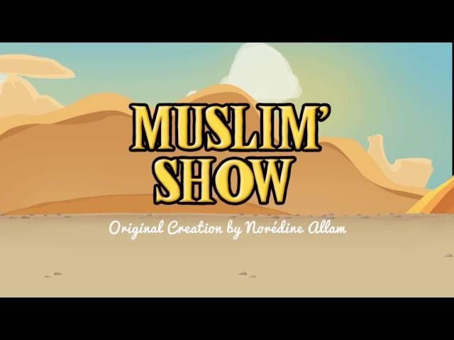 Toujours dire AL HAMDOULILAH - MUSLIM SHOW #1