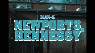 "Man-Z - ""NEWPORTS & HENNESSY"" [OFFICIAL MUSIC VIDEO]"