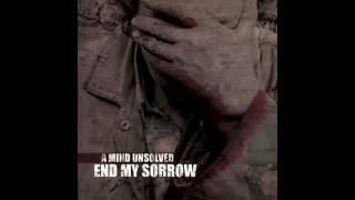 End My Sorrow - Behind The Truth