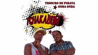 Tchakabum   Tesouro De Pirata Onda Onda