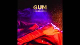 GUM - Science Fiction (Divinyls Cover) [Official Audio]