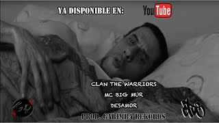 💔 Nuevo Tema: Desamor Mc Big Mur Clan The Warriors👋