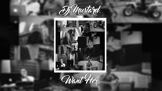 DJ Mustard - Want Her ft. Quavo & YG | +Lyrics