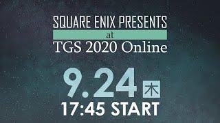 9/24(木) SQUARE ENIX PRESENTS at TGS 2020 Online
