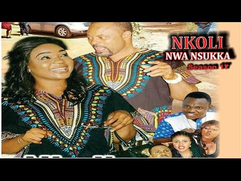 Nkoli Nwa Nsukka Season 17  - Latest Nigerian Nollywood Igbo movie
