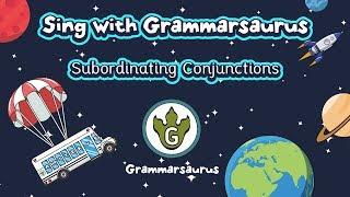 Sing with Grammarsaurus - Subordinating Conjunctions