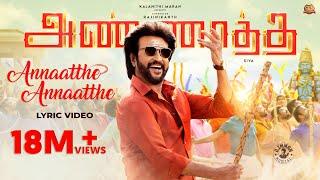 Annaatthe Annaatthe -Official Lyrical Video | ANNAATTHE | Rajinikanth| Sun Pictures|SPB|Siva|D Imman