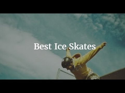 Best Ice Skates 2017