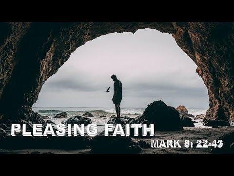 Pleasing Faith Mark 5:22-43
