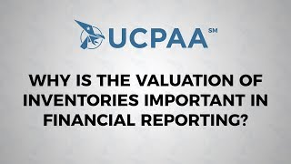 Why is The Valuation of Inventories Important in Financial Reporting?