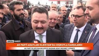 Ak Parti Adayları Elbistan'da Coşkuyla Karşılandı