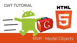 MVP - Model Objects - GWT Tutorial (Google Web Toolkit)