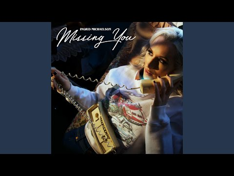Missing You - IngridMichaelson