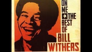 BILL WITHERS ★★★ The Best Of Lean On Me Full Album