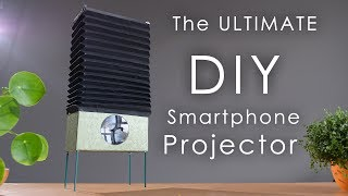 How to Build The Ultimate Smartphone Projector