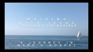 Walking with Jesus through Coronavirus – Part 3