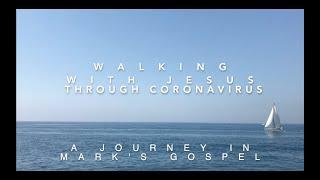 Walking with Jesus through Coronavirus – Part 3