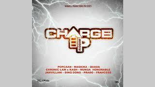 Charge Up Riddim Mix (2019) Popcaan,Masicka,Jahvillani,Chronic Law & More (Dunwell Productions)