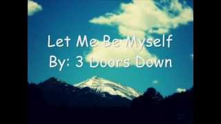 3 doors down - Let me be myself (song lyrics)