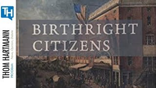 Birthright Citizen - A History of Race and Rights in Antebellum America