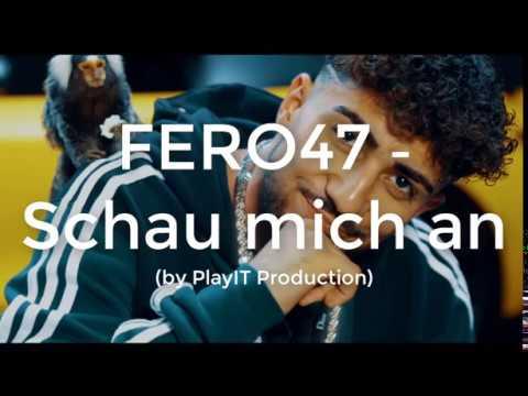 FERO47 - Schau mich an (lyrics)