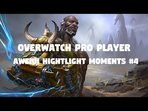 【威爾Aweiui】Overwatch Pro Player Aweiui HightLight Moments #4