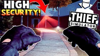 Breaking Into A HIGH SECURITY House In Thief Simulator