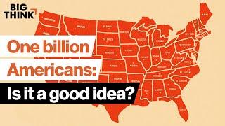 One billion Americans: Is it a good idea? | Matthew Yglesias | Big Think Live