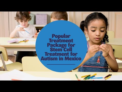 Popular-Treatment-Package-for-Stem-Cell-Treatment-for-Autism-in-Mexico