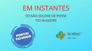 TIO HUGO - SESSÃO SOLENE DE POSSE
