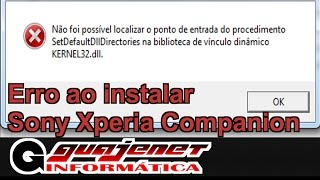 Erro ao instalar o Sony Xperia Companion - KERNEL32.dll (Corrigir erros de Kernel)