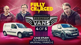 Introduction to ELECTRIC VANS episode 4 /5 inc Vauxhall Vivaro-E | 100% Independent, 100% Electric