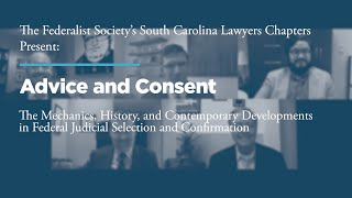 Click to play: Advice and Consent:  The Mechanics, History, and Contemporary Developments in Federal Judicial Selection and Confirmation