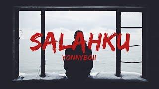 Download lagu Yonnyboii Salahku Mp3