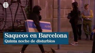 Los radicales saquean varios comercios en Barcelona