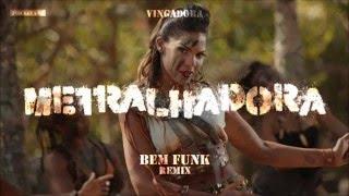 Banda Vingadora   Metralhadora   Bem Funk Remix