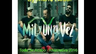 Todo Se Acabo - Banda Alternativa (Nuevo 2016)