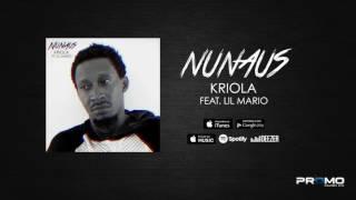 Nunaus Feat. Lil Mario - Kriola (Audio) AFRO 2017