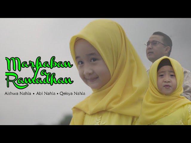 MARHABAN YA RAMADHAN | AISHWA NAHLA ft QEISYA NAHLA & ABI NAHLA